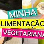 MINHA ALIMENTAÇÃO VEGETARIANA #veda24